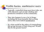 visible harms unobtrusive users