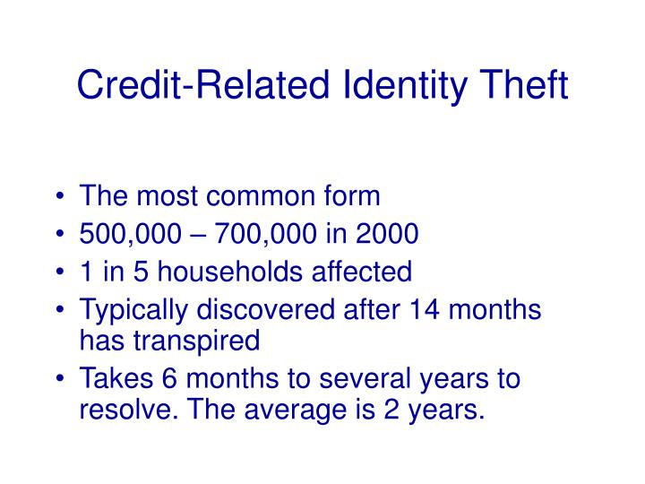 Credit related identity theft