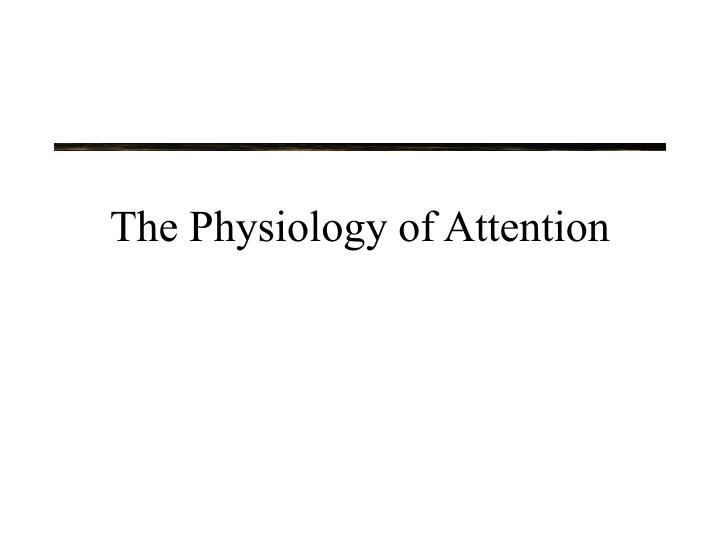 The Physiology of Attention