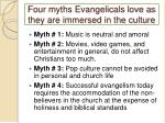 four myths evangelicals love as they are immersed in the culture