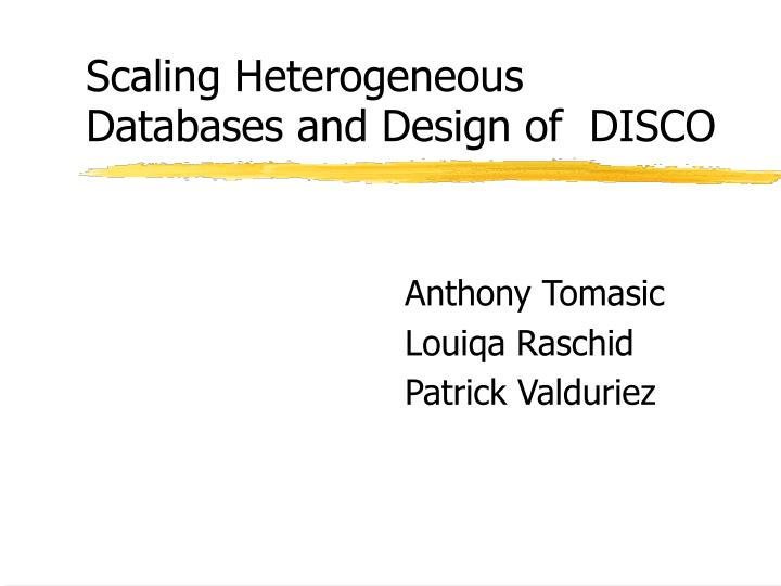 scaling heterogeneous databases and design of disco n.