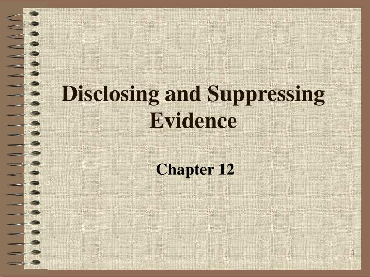 disclosing and suppressing evidence n.