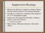 suppression hearings
