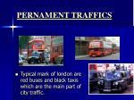 pernament traffics