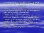 combating hiv aids malaria slide 2