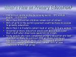 what s new on primary education