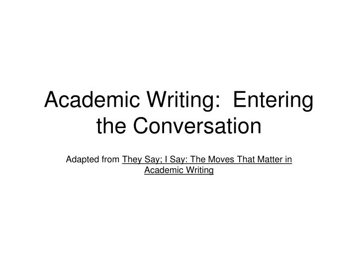 academic writing entering the conversation n.
