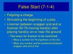 false start 7 1 4