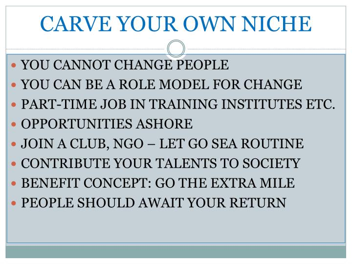 CARVE YOUR OWN NICHE