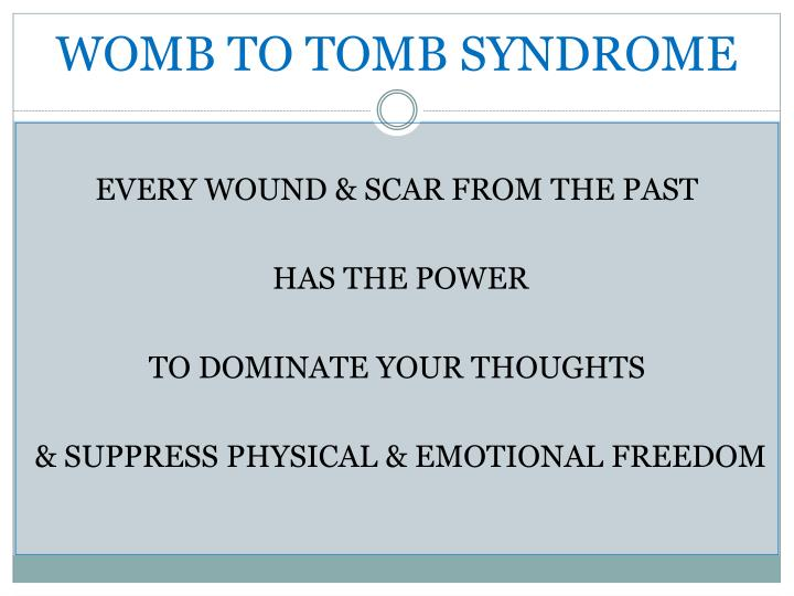 WOMB TO TOMB SYNDROME