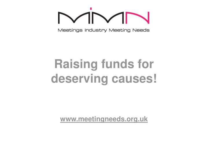 raising funds for deserving causes www meetingneeds org uk n.