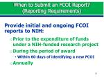 when to submit an fcoi report reporting requirements