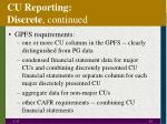 cu reporting discrete continued