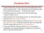 transform flow
