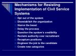 mechanisms for resisting implementation of civil service systems