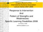 oregon branch of the international dyslexia association lecture series 2007 2008