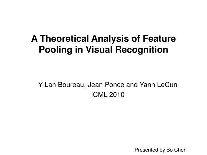 a theoretical analysis of feature pooling in visual recognition n.
