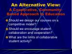 an alternative view a cooperative community based approach to education