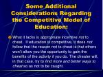some additional considerations regarding the competitive model of education
