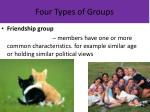 four types of groups3