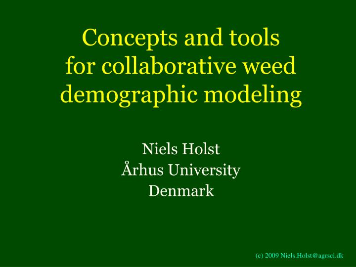 concepts and tools for collaborative weed demographic modeling n.