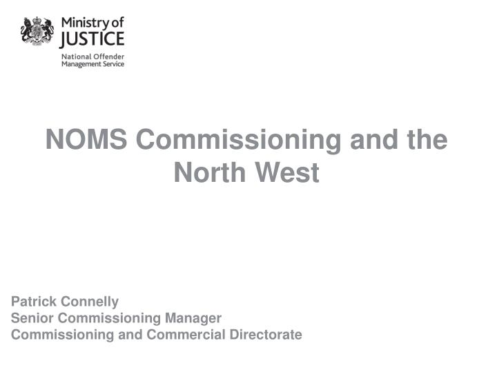noms commissioning and the north west n.