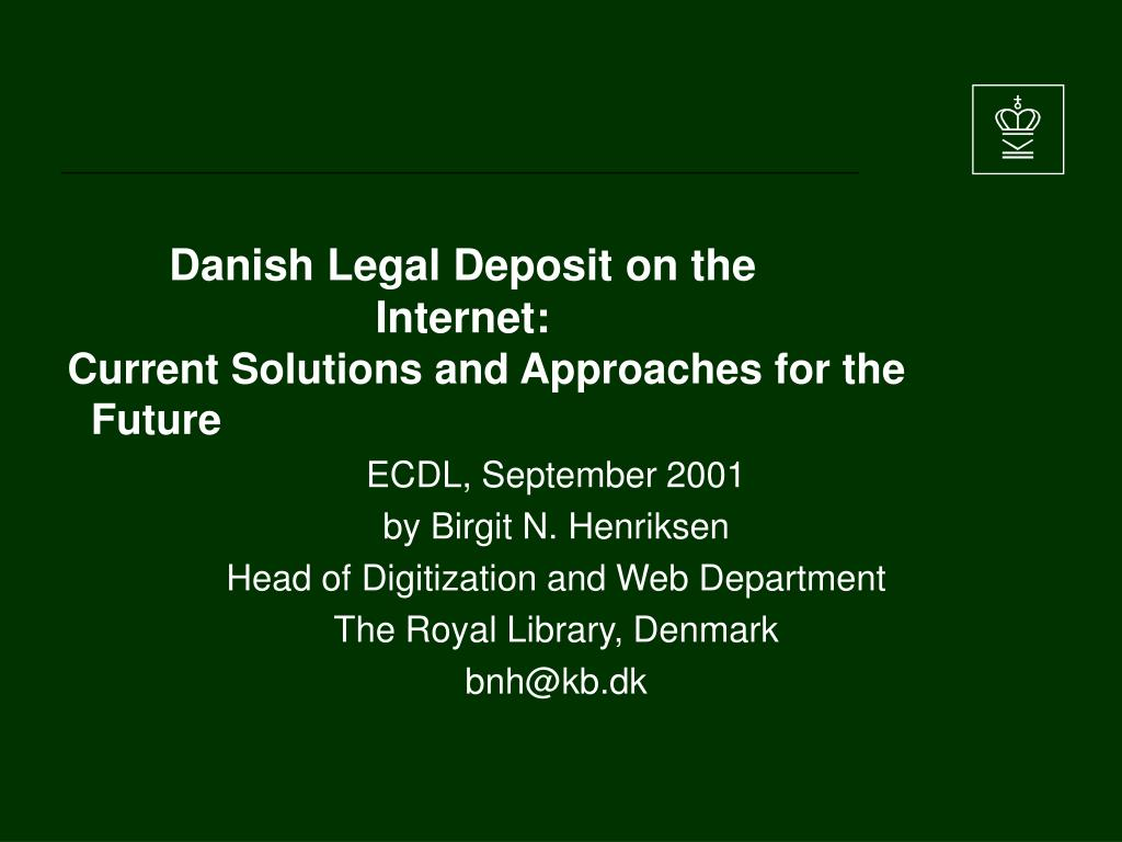 Danish Legal Deposit on the Internet: