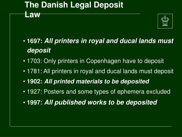 The danish legal deposit law