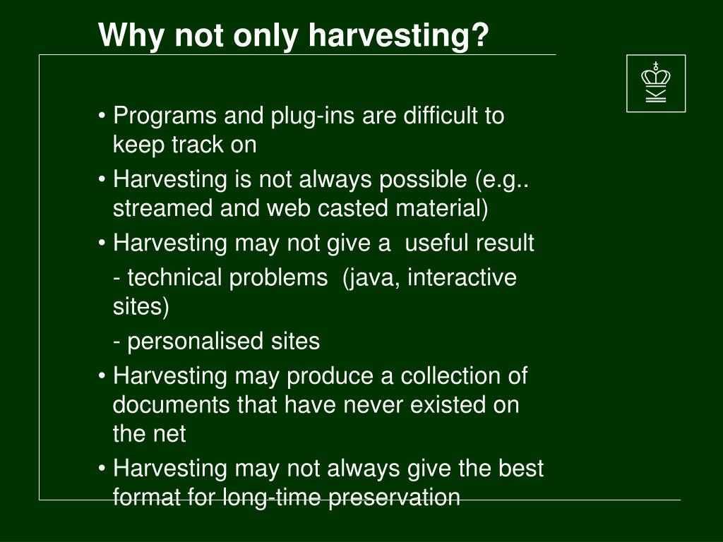 Why not only harvesting?