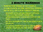 2 minute warnings
