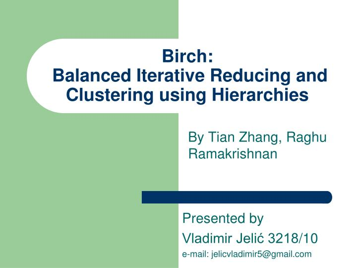 birch balanced iterative reducing and clustering using hierarchies n.