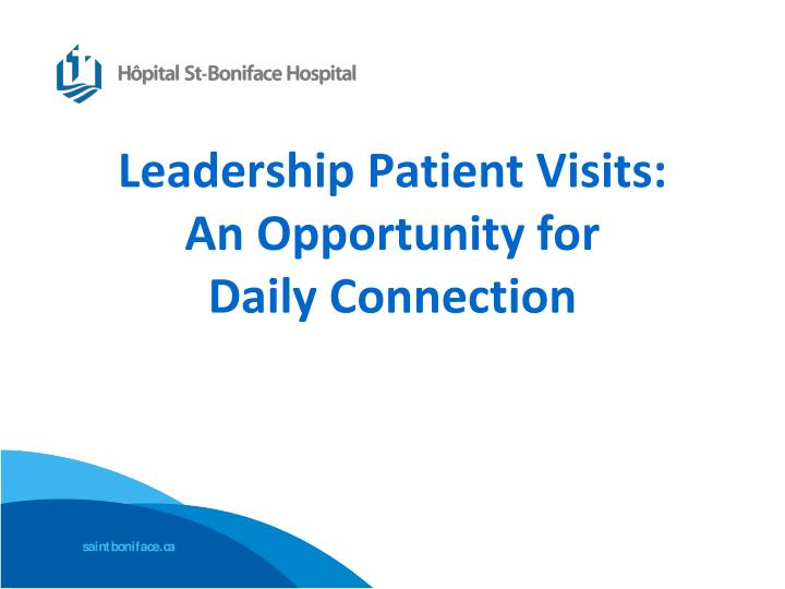 leadership patient visits an opportunity for daily connection n.