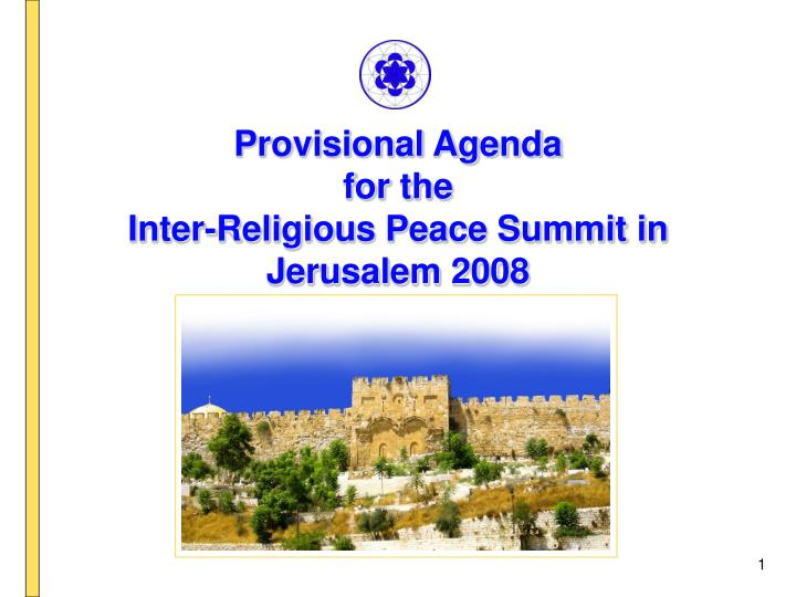 provisional agenda for the inter religious peace summit in jerusalem 2008 n.