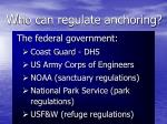 w ho can regulate anchoring