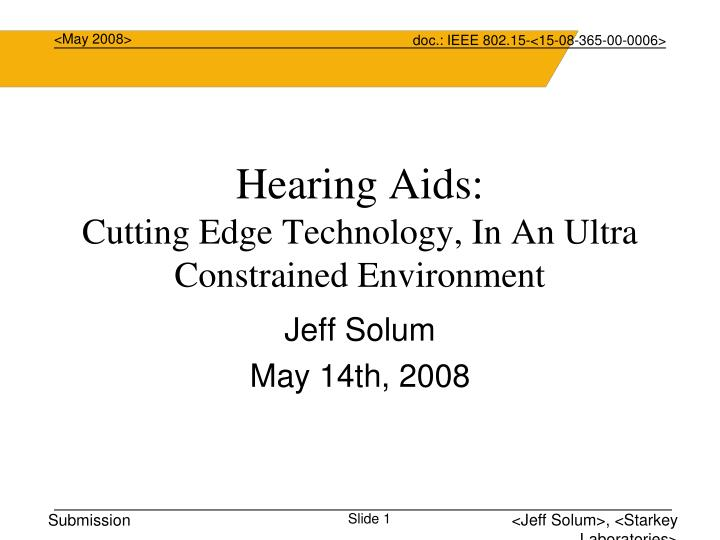 hearing aids cutting edge technology in an ultra constrained environment n.