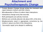 attachment and psychotherapeutic change