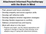 attachment informed psychotherapy with the brain in mind