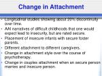 change in attachment