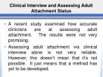 clinical interview and assessing adult attachment status
