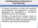 facilitating secure attachment in psychotherapy