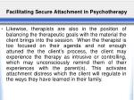facilitating secure attachment in psychotherapy1