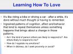 learning how to love
