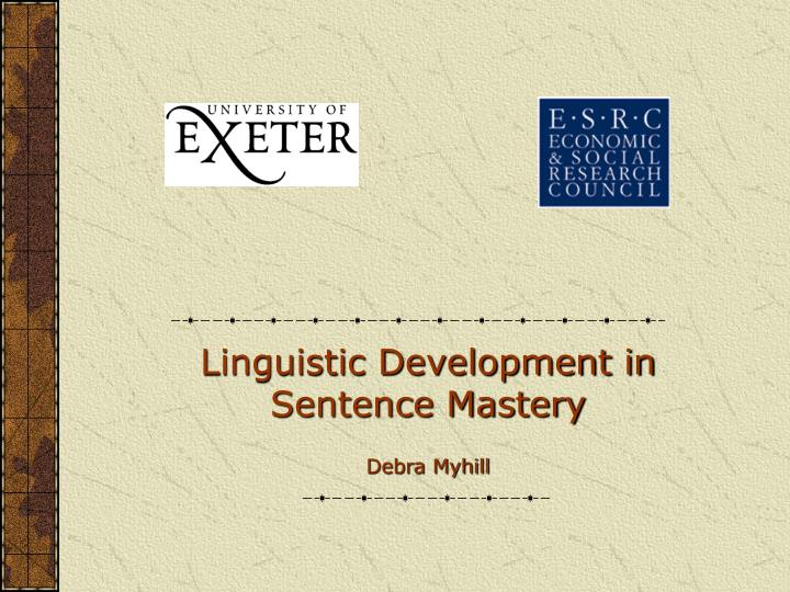 linguistic development in sentence mastery debra myhill n.