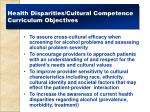 health disparities cultural competence curriculum objectives