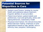 potential sources for disparities in care