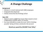 a change challenge