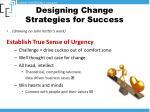designing change strategies for success