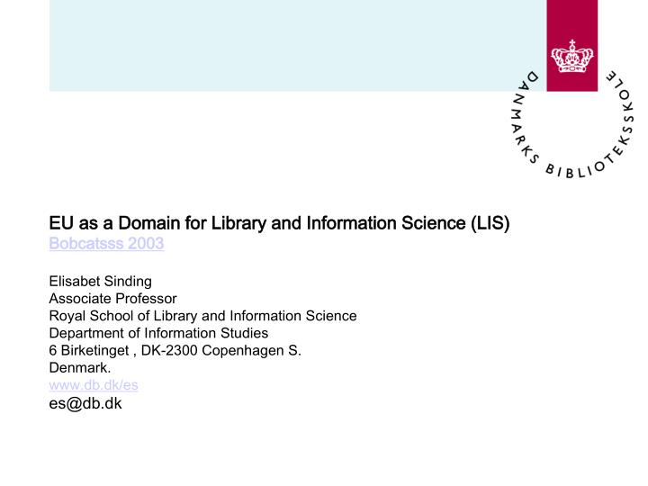 EU as a Domain for Library and Information Science (LIS)