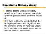explaining biology away