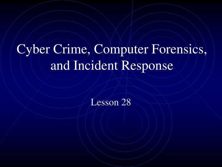 cyber crime computer forensics and incident response n.